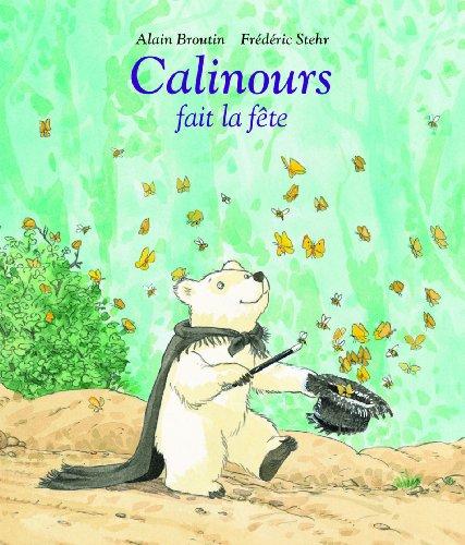9782211205474: Calinours Fait La Fete (French Edition)