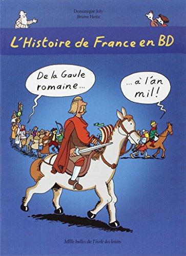 HISTOIRE DE FRANCE EN BD (L') T.02 : DE LA GAULE ROMAINE À L'AN MIL: JOLY ...