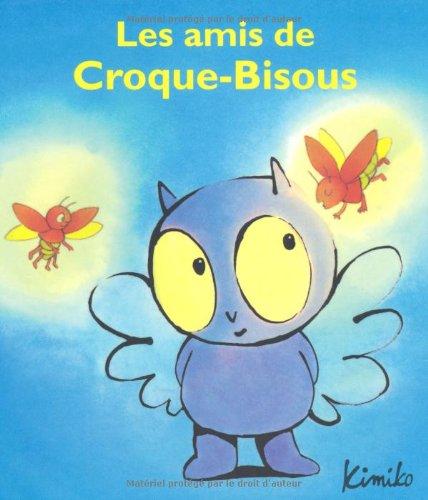 9782211207096: Amis de Croque Bisous (les)