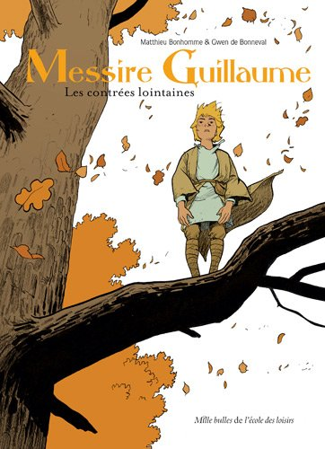 9782211207300: Messire Guillaume, Tome 1 : Les contr�es lointaines