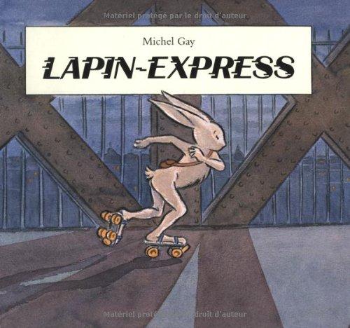 LAPIN-EXPRESS N.É.: GAY MICHEL