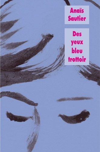 YEUX BLEU TROTTOIR -DES-: SAUTIER ANAIS