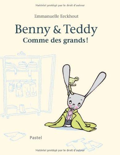 BENNY ET TEDDY COMME DES GRANDS: EECKHOUT EMMANUELLE