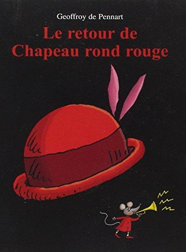 9782211208864: Le retour de Chapeau rond rouge