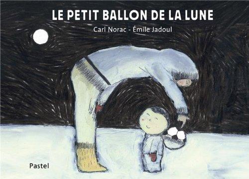 PETIT BALLON DE LA LUNE -LE-: JADOUL E NORAC C