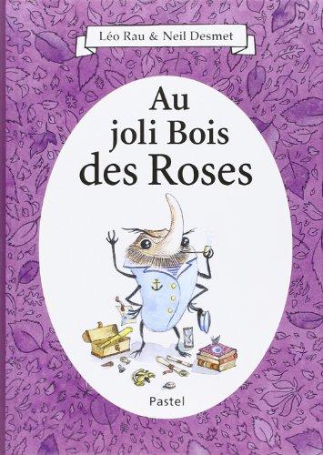 Au Joli Bois Des Roses: Léo Rau