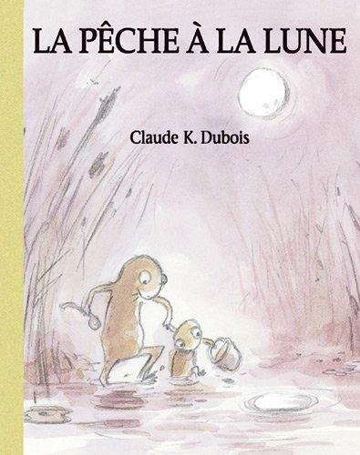 PÊCHE À LA LUNE (LA): DUBOIS CLAUDE K.