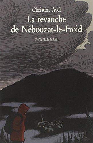 9782211211956: La revanche de Nébouzat-le-Froid