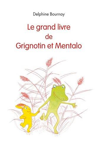 9782211212427: Le grand livre de Grignotin et Mentalo