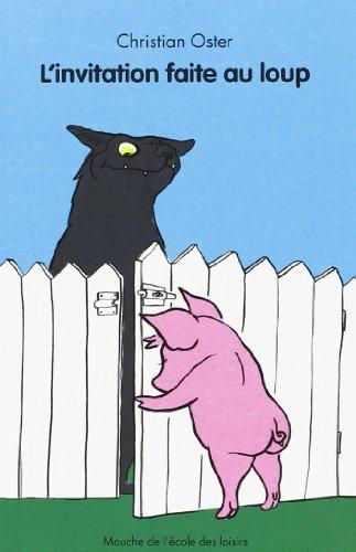 L' invitation faite au loup: Christian Oster, Anais Vaugelade
