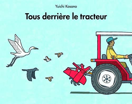 9782211213745: Tous derri�re le tracteur