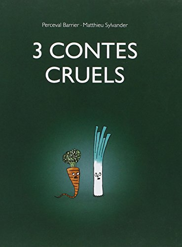 3 CONTES CRUELS: BARRIER P SYLVANDER