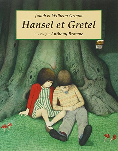 Hansel et Gretel: Anthony Browne