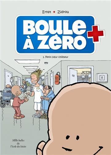 BOULE À ZÉRO T.01 : PETIT COEUR CHÔMEUR: ERNST SERGE