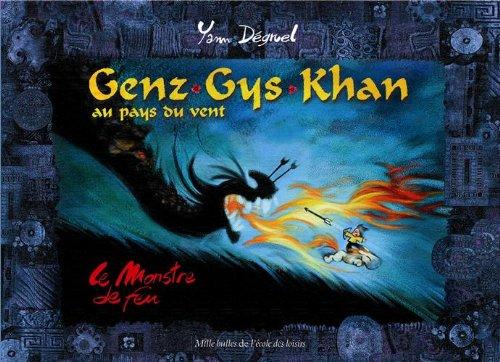 Genz Gys Khan au Pays du Vent: Yann Dégruel