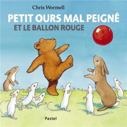 9782211216289: Petit Ours Mal Peigne et le Ballon Rouge (Pastel)