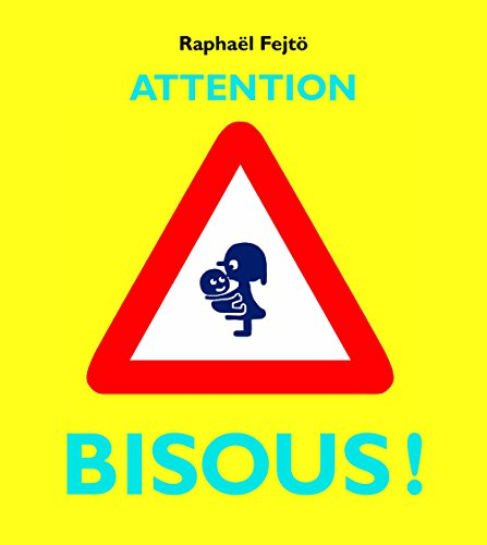 ATTENTION BISOUS: FEJT� RAPHA�L