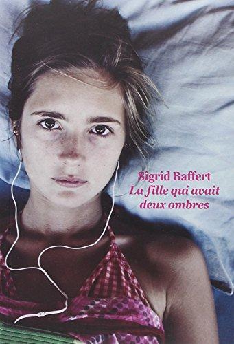 FILLE QUI AVAIT DEUX OMBRES -LA-: BAFFERT SIGRID