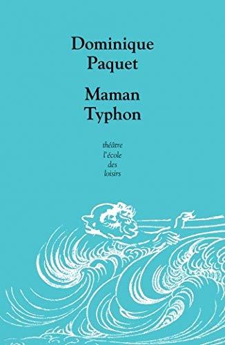 MAMAN TYPHON: PAQUET DOMINIQUE