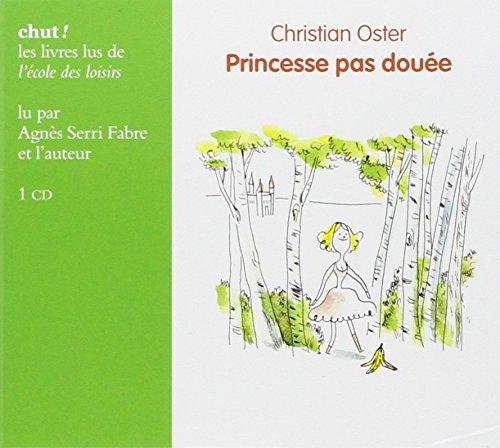 PRINCESSE PAS DOUEE - CD: OSTER CHRISTIAN