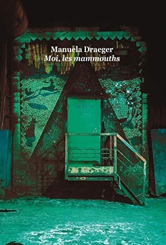 MOI LES MAMMOUTHS: DRAEGER MANUELA