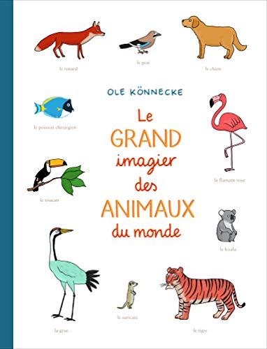 GRAND IMAGIER DU MONDE DES ANIMAUX DU MONDE (LE): KONNECKE OLE