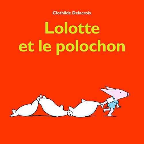 9782211219143: Lolotte et le polochon (Loulou & Cie)