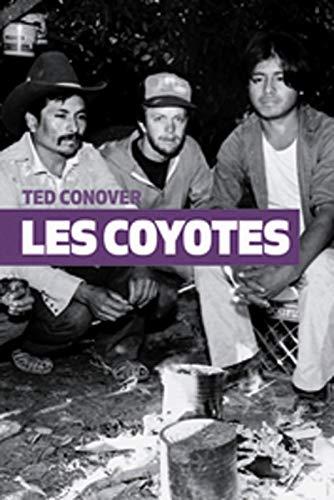 9782211219495: Les Coyotes : Un p�riple au-del� des fronti�res avec les migrants clandestins