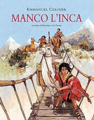MANCO L'INCA (AU TEMPS D'ATAHUALPA ET DE PIZZARO): CERISIER EMMANUEL