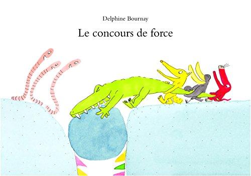 CONCOURS DE FORCE (LE): BOURNAY DELPHINE