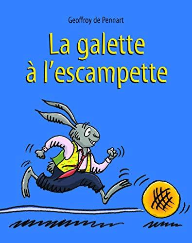 GALETTE A L ESCAMPETTE -LA-: PENNART GEOFFROY DE