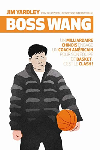 Boss Wang: Jim Yardley; Silke Zimmermann (traductrice)