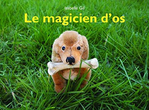 MAGICIEN D'OS (LE): GIL ISABELLE