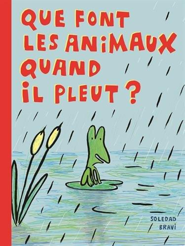 Que font les animaux quand il pleut: Soledad Bravi