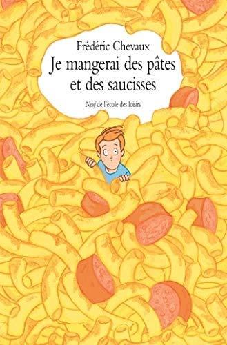 9782211226448: Je mangerai des pâtes et des saucisses