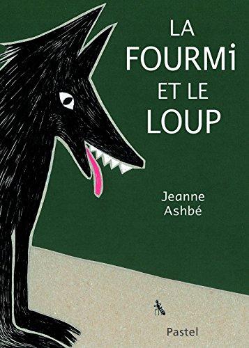 FOURMI ET LE LOUP -LA-: ASHBE JEANNE