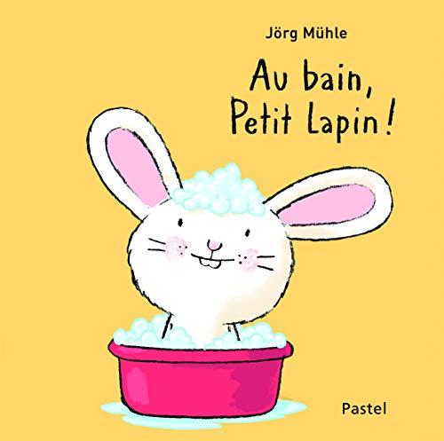 9782211233231: Au bain, petit lapin !