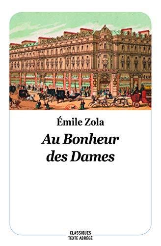 au bonheur des dames - nouvelle edition (CLASSIQUES) - Zola Emile / Noel Bernard