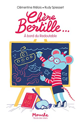 9782211304467: Chère Bertille... à Bord du Redoutable