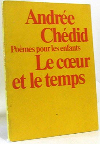 Le coeur et le temps (French Edition): Andree Chedid
