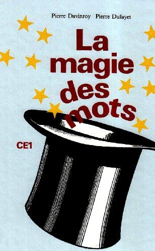 La magie des mots, CE1. Livre élève: Davinroy