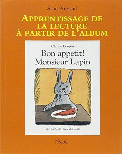 9782211709002: Apprentissage de la lecture à partir de l'album : Bon appétit Monsieur Lapin