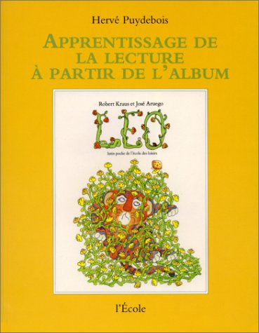 Apprentissage de la lecture à partir de l'album: Léo (2211716008) by Hervé Puydebois; Robert Kraus; José Aruego