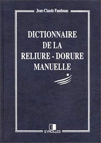 9782212008074: Dictionnaire de la reliure-dorure manuelle