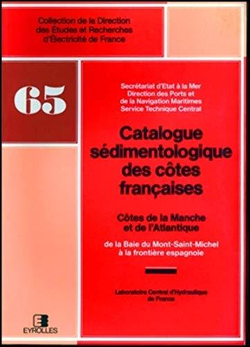 Catalogue sédimentologique des côtes françaises : Côtes de la Manche et ...