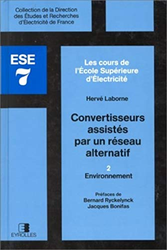 9782212016277: Convertisseurs assist�s par un r�seau alternatif, tome 2. Environnement