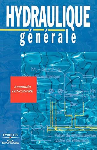 Hydraulique générale: Lencastre, Armando; Saunier, Bernard