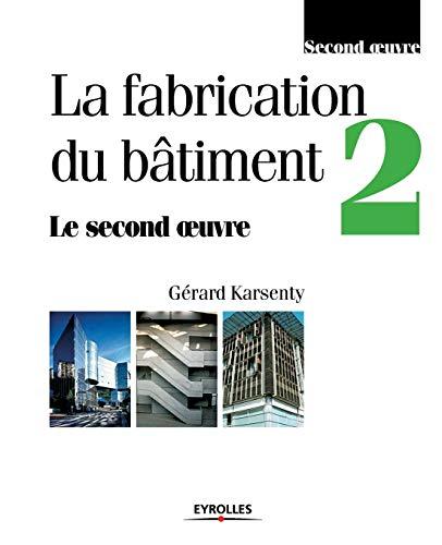 9782212018974: Fabrication du bâtiment, tome 2