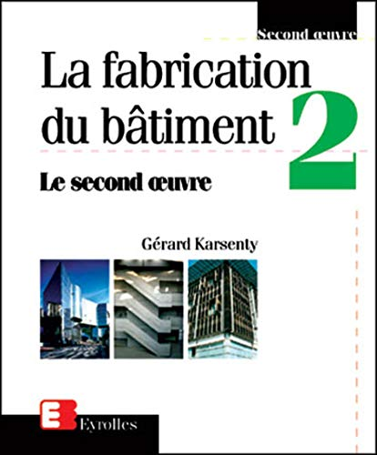 Fabrication du bâtiment, tome 2: Karsenty