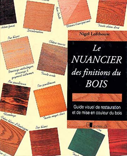 9782212026504: Le nuancier des finitions de bois
